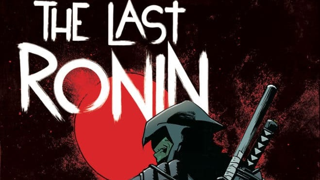 Teenage Mutant Ninja Turtles The Last Ronin Announced By Idw Daily Superheroes Your Daily Dose Of Superheroes News